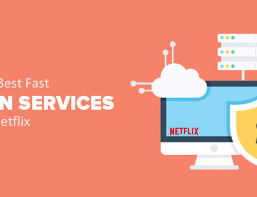 The 2018 Best Fast VPN Service for Netflix